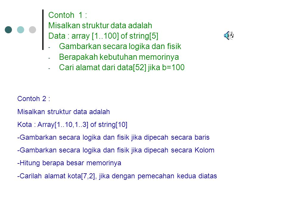 Misalkan struktur data adalah Data : array [1..100] of string[5]